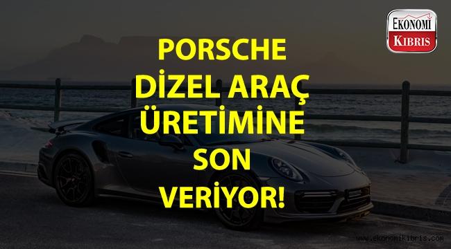 Porsche, dizel araç üretimine son veriyor!..