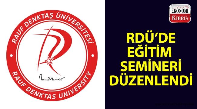 Rauf Denktaş Üniversitesinde eğitim semineri düzenlendi...
