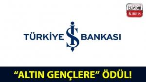 """Türkiye İş Bankası'ndan """"Altın Gençlere"""" ödül!.."""