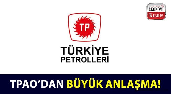 Türkiye Petrolleri Anonim Ortaklığı'ndan büyük anlaşma!..