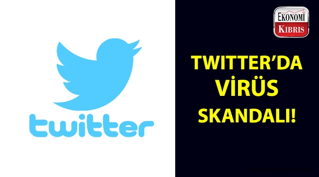 Twitter'da virüs skandalı!..
