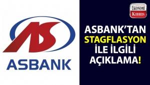 Asbank, iktisat litaratüründe son zamanlarda en çok kullanılan 'Stagflasyon' terimi ile ilgili açıklama yaptı!..