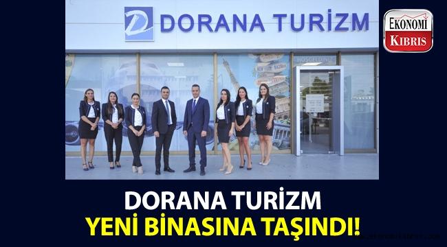Bir Yakın Doğu kuruluşu olan Dorana Turizm, yeni binasına taşındı!..
