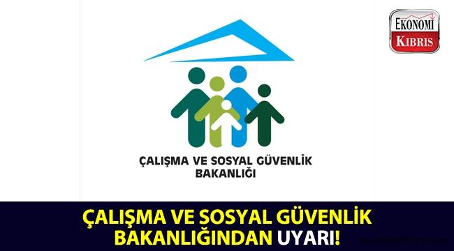 Çalışma ve Sosyal Güvenlik Bakanlığı, yurt dışından yabancı işçi getirme konusunda uyarıda bulundu!..
