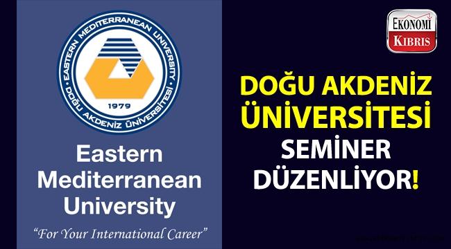 """Doğu Akdeniz Üniversitesi, """"BM ve AGİT'te İnsan Haklarını Korumak"""" adlı bir seminer düzenliyor!.."""