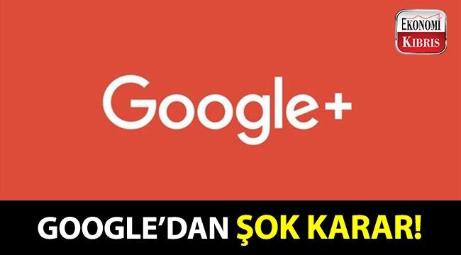 Google, sosyal ağ hizmeti Google Plus'ı kapatıyor!..