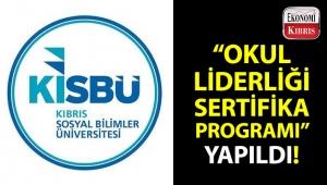 KISBÜ PARGEM tarafından gerçekleştirilen 'Okul Liderliği Sertifika Programı' sona erdi!..
