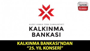 KKTC Kalkınma Bankası, kuruluşunun 25. yılı nedeniyle bir yardım konseri organize ediyor!..