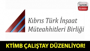 KTİMB, 'Ekonomik ve Sosyal Kalkınmada Stratejik Öncelikler' adlı bir çalıştay organize ediyor!..