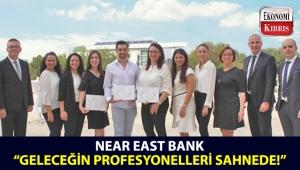 Near East Bank,stajyer alımı uygulaması olan 'Geleceğin Profesyonelleri Sahnede' programını tamamladı!..