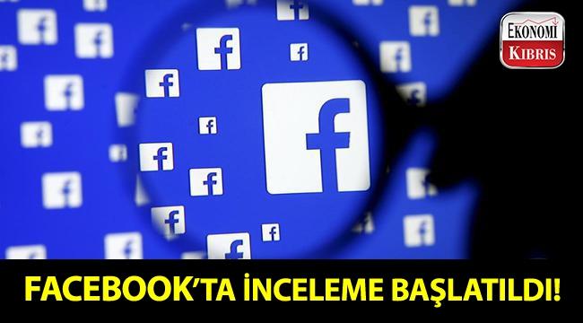 Veri ihlali iddiaları üzerine Facebook'a ihlal incelemesi başlatıldı!..