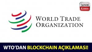 WTO, yayımladığı raporda Blockchain teknolojisi ile ilgili açıklamalarda bulundu!..