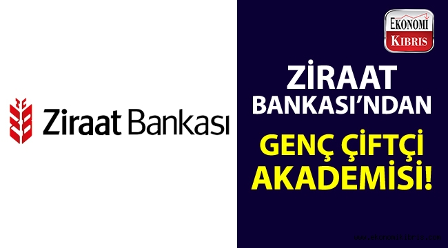 Ziraat Bankası Genç Çiftçi Akademisi'nde ilk ders zili çaldı!..