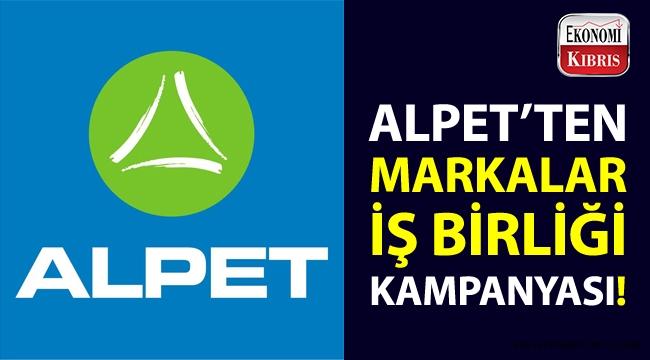 """Alpet'in, """"Markalar İş Birliği Kampanyası"""" ile çeşitli fırsatlardan yararlanın!.."""