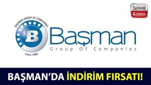 Başman Group of Companies'te,muhteşem indirim kampanyası!..