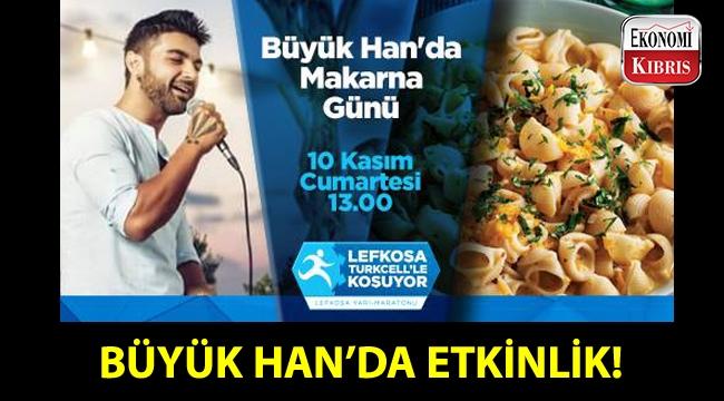 Büyük Han'da, Lefkoşa Turkcell'le Koşuyor Maratonu öncesi Makarna Günü düzenleniyor!..