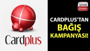 Cardplus'ın bağış kampanyasına siz de destek olabilirsiniz!..