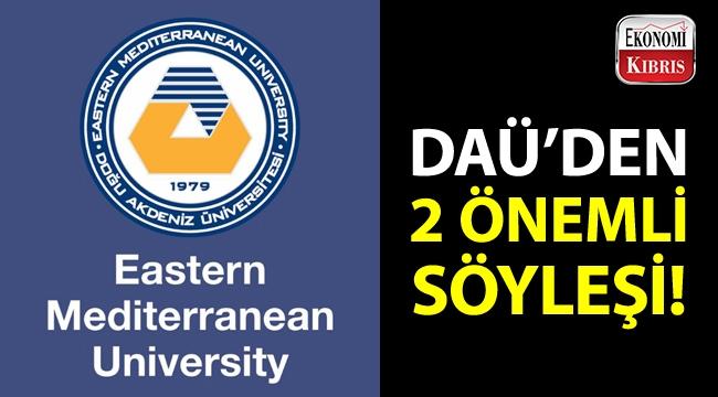 Dogu Akdeniz Universitesi 2 Onemli Soylesi Duzenliyor