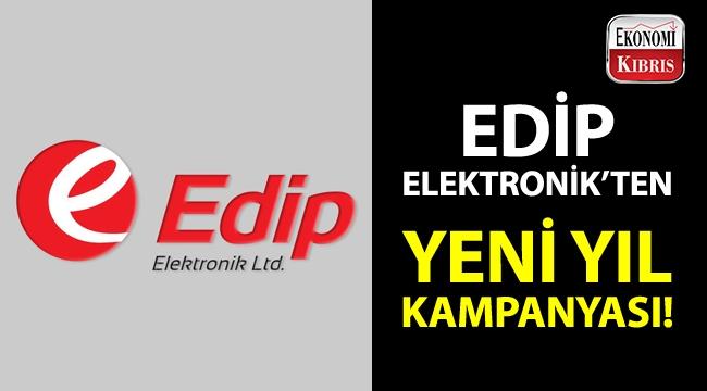 Edip Elektronik'ten yeni yıla özel kampanya!..
