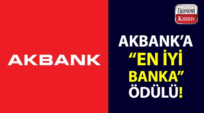"""Akbank, """"Türkiye'nin En İyi Bankası"""" seçildi!.."""