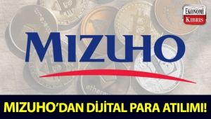 Mizuho Financial Group, 2019'da dijital para çıkaracak!..