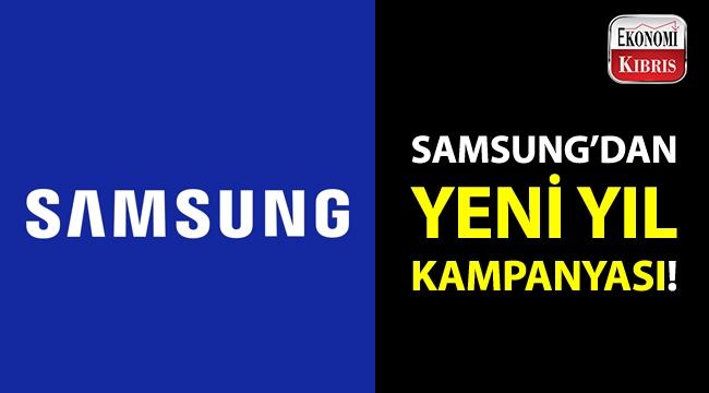 Samsung'dan yeni yıl kampanyası!..