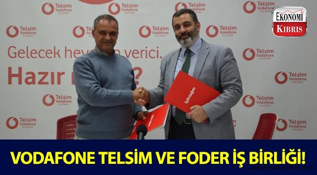Vodafone Telsim ve FODER arasında iş birliği yapıldı!..