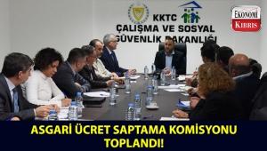 Asgari Ücret Saptama Komisyonu toplandı!..