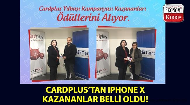 Cardplus'ın düzenlediği yeni yıl kampanyasıyla iPhone X kazanan talihliler belirlendi!..