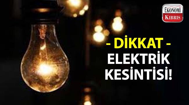 Dikkat! 2 saatlik elektrik kesintisi olacak!..