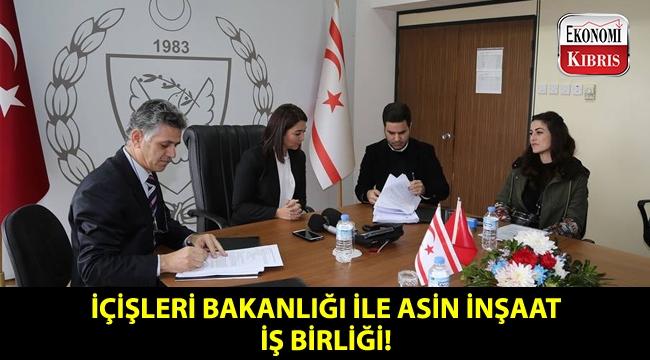 KKTC İçişleri Bakanlığı ile ASİN İnşaat, bir iş birliğine imza attı!..