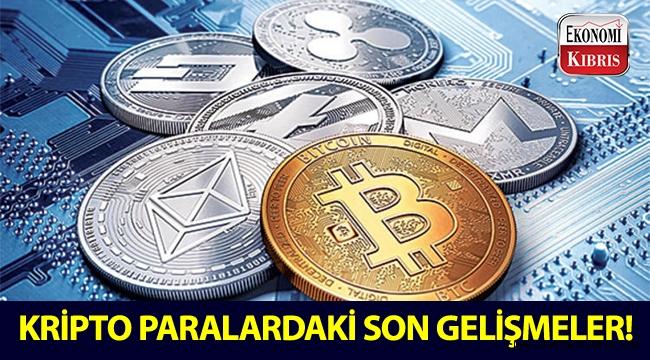Kripto paralarda yaşanan son gelişmeler neler?..