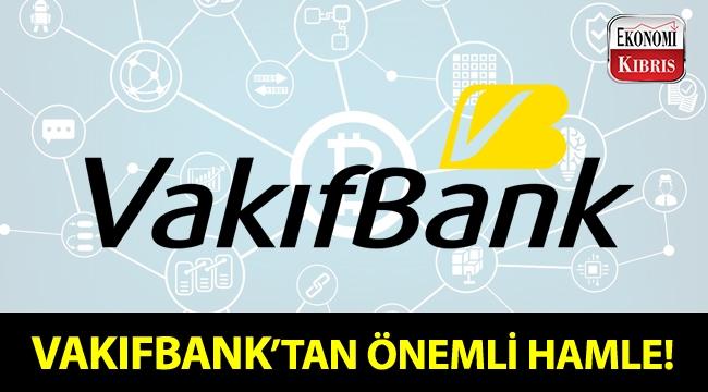 VakıfBank'tan Blockchain teknolojisiadına önemli hamle!..