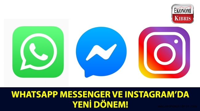 WhatsApp, Messenger ve Instagram, artık bir arada kullanılabilecek!..