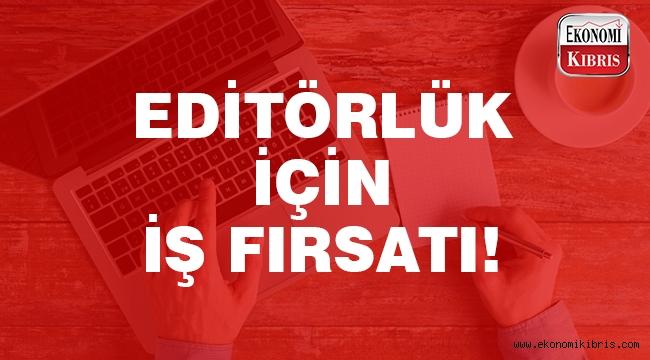 Dijital medya yayınları için editör münhali!