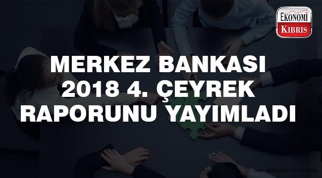 KKTC Merkez Bankası, 2018 yılının 4. Çeyrek bültenini yayımladı.