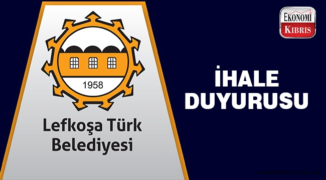 Lefkoşa Türk Belediyesi ihale duyurusu..