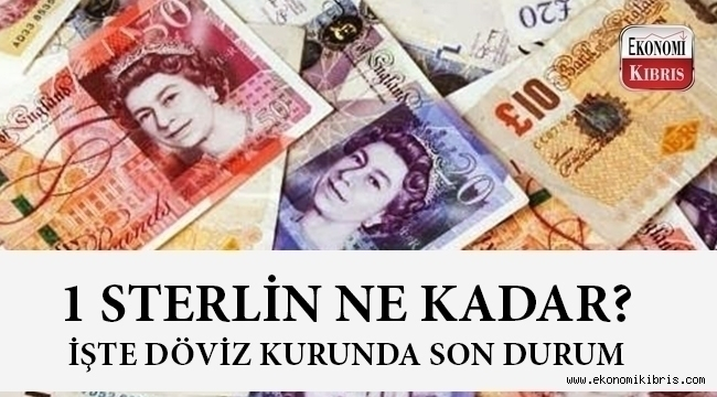 Sterlin kurunda son durum..