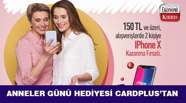 Cardplus'tan iPhone X kazandıran Anneler Günü kampanyası...