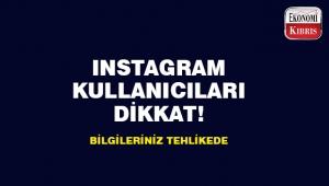 Instagram kullanıcıları bu habere dikkat!