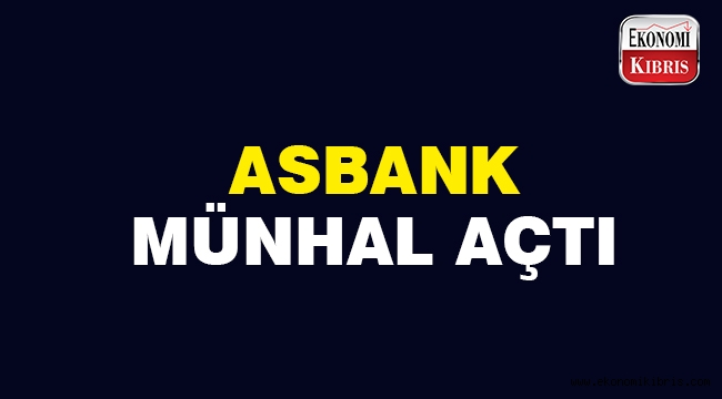Asbank münhal açtı..