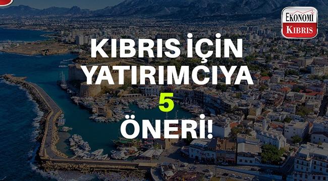 Kıbrıs için yatırımcıya 5 öneri..