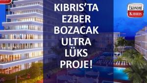 Kıbrıs'ta ezber bozacak lüks proje..