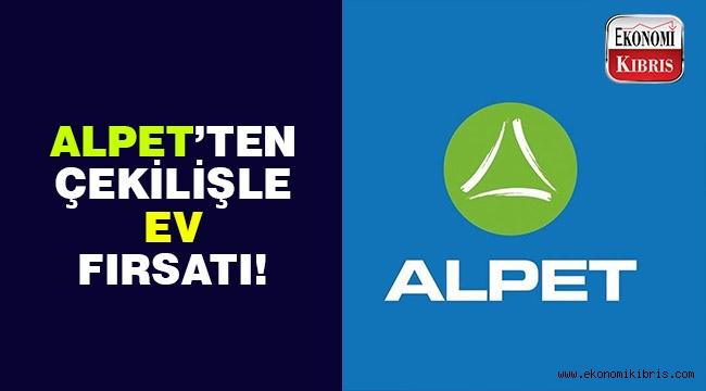Alpet kullanıcılarına ev kazandıran kampanyada son günler!