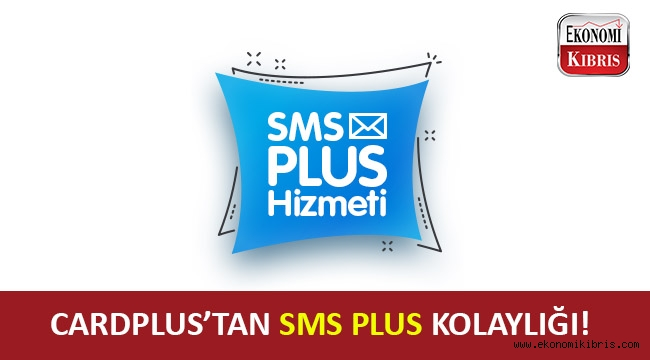 Cardplus'tan kullanıcılarına SMS Plus hizmeti!