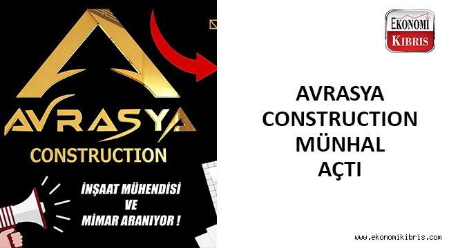 Avrasya Construction münhal açtı..