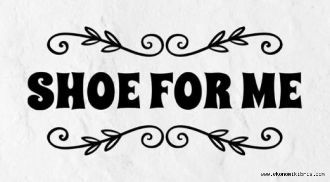 Shoe For Me münhal duyurusu - Kıbrıs iş ilanları