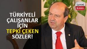Başbakan Ersin Tatar'dan Türkiyeli otel ve casino çalışanları için tepki çeken sözler!