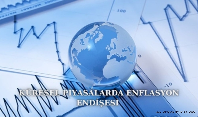 Küresel piyasalarda enflasyon endişesi! İşte detaylar...
