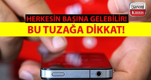 DOLANDIRICILARIN DARBE NUMARASINA DİKKAT!
